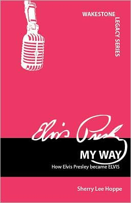 My Way: How Elvis Presley became ELVIS
