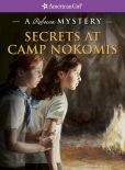 Book Cover Image. Title: Secrets at Camp Nokomis:  A Rebecca Mystery (American Girl Mysteries Series), Author: Jacqueline Dembar Greene