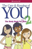 Book Cover Image. Title: The Care and Keeping of You 2:  The Body Book for Older Girls, Author: Cara Familian Natterson