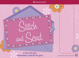 Stitch and Send: A fun and easy embroidery-card kit for girls