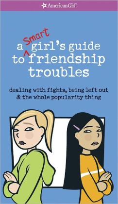 A Smart Girl's Guide to Friendship Troubles (PagePerfect NOOK Book)