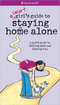 A Smart Girl's Guide to Staying Home Alone (PagePerfect NOOK Book)
