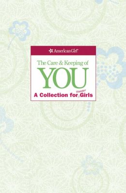 The Care and Keeping of You Collection (Revised): A Collection for Younger Girl