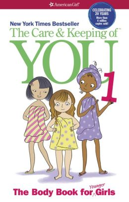 The Care and Keeping of You: The Body Book for the Younger Girl (PagePerfect NOOK Book)