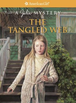 The Tangled Web: A Julie Mystery (American Girl Mysteries Series)