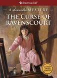 Book Cover Image. Title: The Curse of Ravenscourt:  A Samantha Mystery (American Girl Mysteries Series), Author: Sarah Masters Buckey