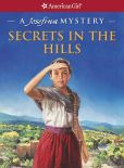 Book Cover Image. Title: Secrets in the Hills:  A Josefina Mystery, Author: Kathleen Ernst