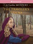Book Cover Image. Title: The Traveler's Tricks:  A Caroline Mystery (American Girl Mysteries Series), Author: Laurie Calkhoven