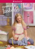 Book Cover Image. Title: Designs by Isabelle (American Girl of the Year Series), Author: Laurence Yep