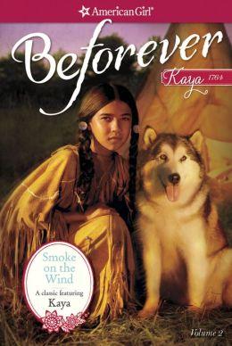 Smoke on the Wind (American Girl Beforever Series: Kaya #2)