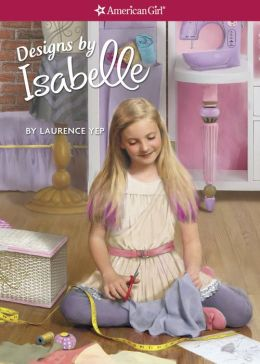 Designs by Isabelle (American Girl of the Year Series)