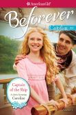Book Cover Image. Title: Captain of the Ship (American Girl Beforever Series:  Caroline #1), Author: Kathleen Ernst