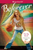 Book Cover Image. Title: The Big Break (American Girl Beforever Series:  Julie #1), Author: Megan McDonald