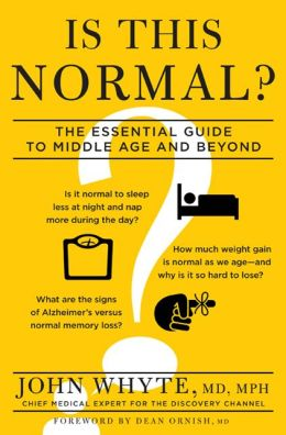 Is This Normal?: The Essential Guide to Middle Age and Beyond