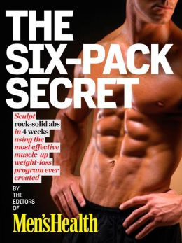 Men's Health: 6 Weeks to a 6-Pack: Sculpt rock-hard abs with the fastest muscle-up, slim-down program ever created!