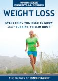 Book Cover Image. Title: Runner's World Essential Guides:  Weight Loss: Everything You Need to Know about Running to Slim Down, Author: Runner's World