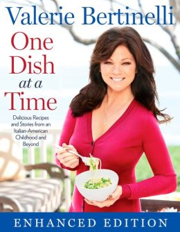 One Dish at a Time (Enhanced Edition): Delicious Recipes and Stories from My Italian-American Childhood and Beyond