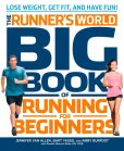 Book Cover Image. Title: The Runner's World Big Book of Running for Beginners:  Winning Strategies, Inspiring Stories, and The Ultimate Training Tools for Beginning Runners, Author: Jennifer Van Allen