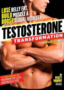 Testosterone Transformation: Lose Belly Fat, Build Muscle, and Boost Sexual Vitality