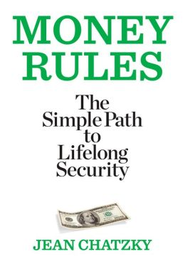 Money Rules: The Simple Path to Lifelong Security
