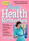 Book Cover Image. Title: Joey Green's Magic Health Remedies:  1,873 Quick-and-Easy Cures Using Brand-Name Products, Author: Joey Green