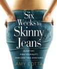 Book Cover Image. Title: Six Weeks to Skinny Jeans:  Blast Fat, Firm Your Butt, and Lose Two Jean Sizes, Author: Amy Cotta