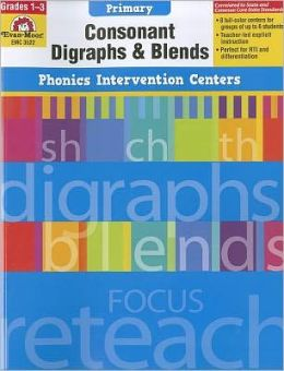 Phonics Intervention Centers: Consonant Diagraphs and Blends, Grades 1-3