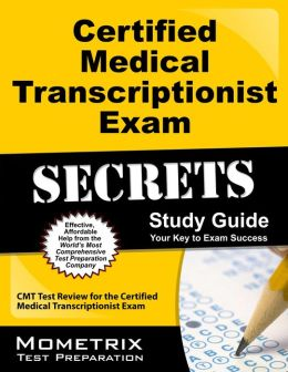Certified Medical Transcriptionist Exam Secrets Study Guide