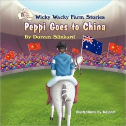 Wicky Wacky Farm Stories: Peppi Goes to China
