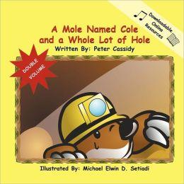 A Mole Named Cole And A Whole Lot Of Hole