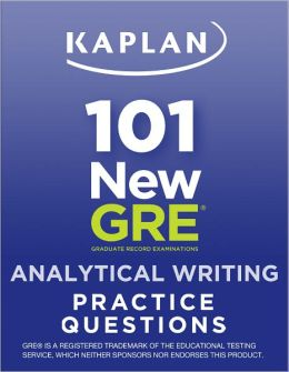 Kaplan 101 New GRE Analytical Writing Practice Questions