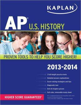 Kaplan AP U.S. History 2013-2014