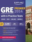 Book Cover Image. Title: Kaplan GRE Premier 2014 with 6 Practice Tests:  Book + DVD + Online + Mobile, Author: Kaplan