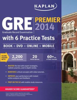 Kaplan GRE Premier 2014 with 6 Practice Tests: Book + DVD + Online + Mobile