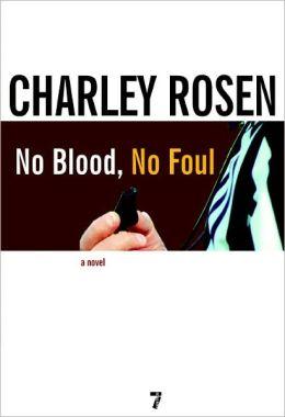 No Blood, No Foul: A Novel
