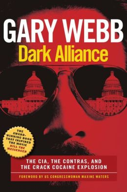 Dark Alliance: The CIA, the Contras, and the Cocaine Explosion