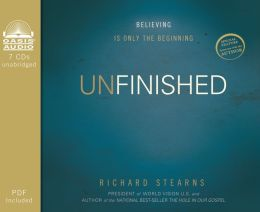 Unfinished (Library Edition): Believing Is Only the Beginning