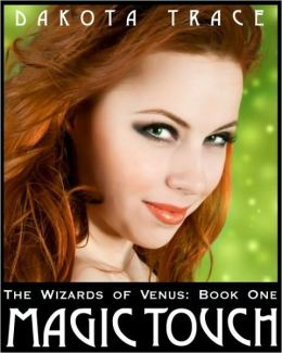 The Wizards of Venus: Book 1 Magic Touch