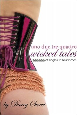 Uno Due Tres Quattro: Wicked Tales of Singles to Foursomes