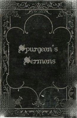 Charles Spurgeon's Sermons: Volume One