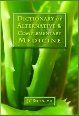 The Dictionary of Alternative & Complementary Medicine: Subjective health care viewed with an objective eye