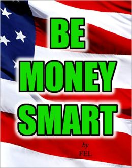 BE MONEY SMART