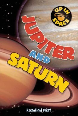 Jupiter and Saturn (Up in Space Series)