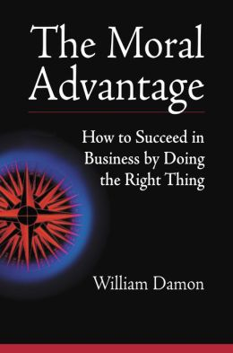 The Moral Advantage: How to Succeed in Business by Doing the Right Thing