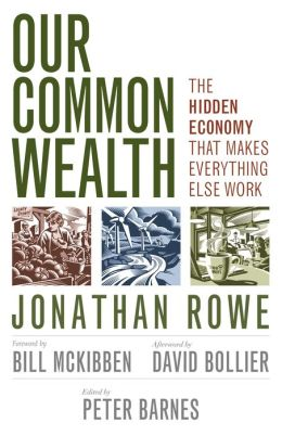 Our Common Wealth: The Hidden Economy That Makes Everything Else Work