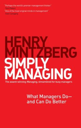 Simply Managing: What Managers Do ? and Can Do Better