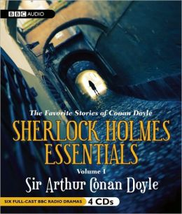 Sherlock Holmes Essentials: The Favorite Stories of Conan Doyle