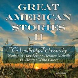 Great American Stories II: Unabridged Classics