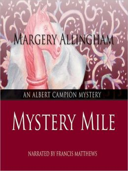 Mystery Mile: Albert Campion Mystery Series, Book 2