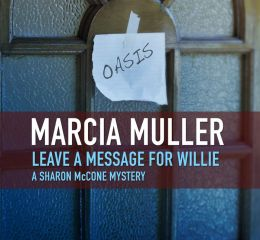 Leave a Message for Willie (Sharon McCone Series #5)